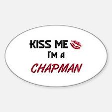 Kiss Me I'm a CHAPMAN Oval Decal