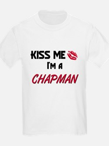 Kiss Me I'm a CHAPMAN T-Shirt