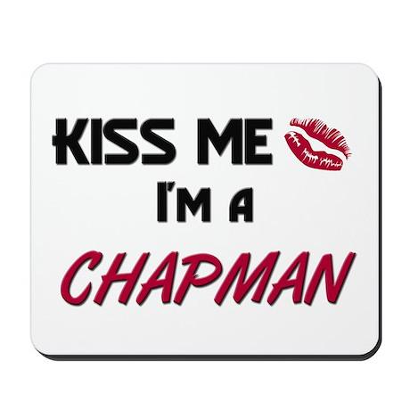Kiss Me I'm a CHAPMAN Mousepad