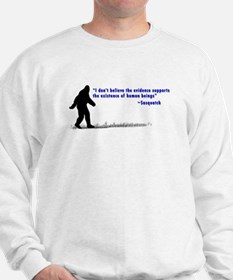 Sasquatch Quote - Sweatshirt