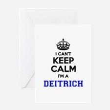 DEITRICH I cant keeep calm Greeting Cards