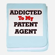 Addicted to my Patent Agent baby blanket