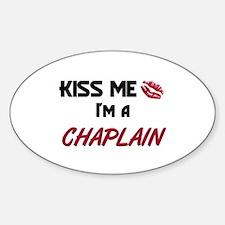 Kiss Me I'm a CHAPLAIN Oval Decal