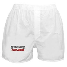 """The World's Greatest Flatlander"" Boxer Shorts"