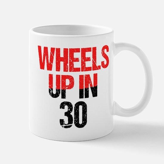 Wheels Up in 30 Mug