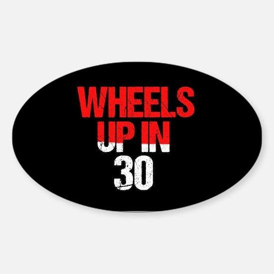 Wheels Up in 30 Sticker (Oval)
