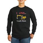 I Love Track Hoes Long Sleeve Dark T-Shirt