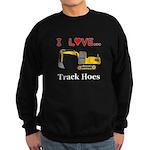 I Love Track Hoes Sweatshirt (dark)