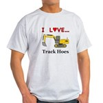 I Love Track Hoes Light T-Shirt