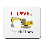 I Love Track Hoes Mousepad