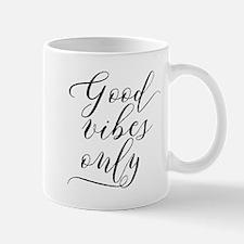 Good Vibes Only Mug Mugs