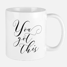 You Got This Mug Mugs