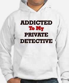 Addicted to my Private Detective Hoodie