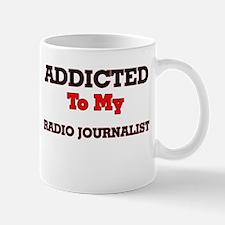 Addicted to my Radio Journalist Mugs