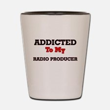 Addicted to my Radio Producer Shot Glass