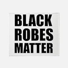 Black Robes Matter Throw Blanket