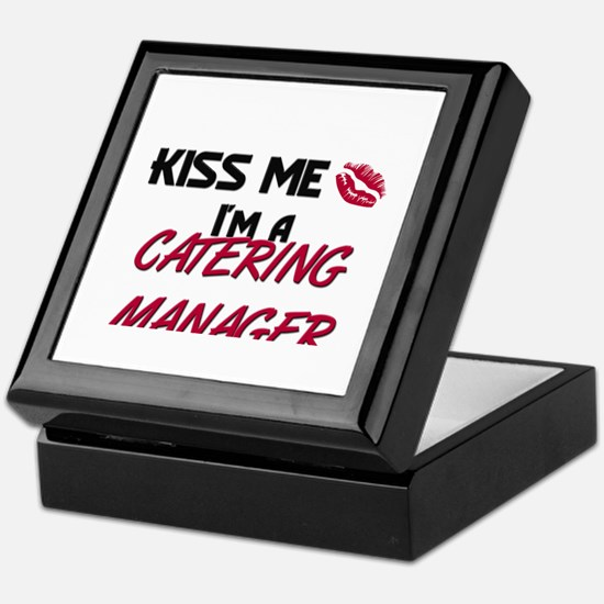 Kiss Me I'm a CATERING MANAGER Keepsake Box