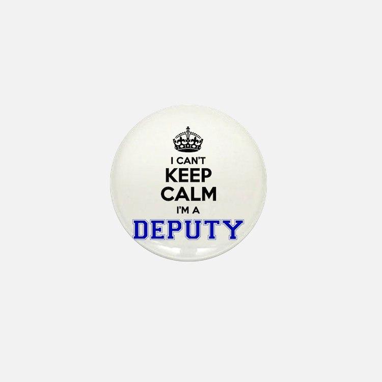 DEPUTY I cant keeep calm Mini Button