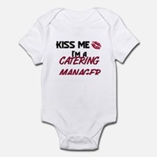 Kiss Me I'm a CATERING MANAGER Infant Bodysuit