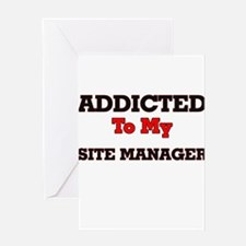 Addicted to my Site Manager Greeting Cards
