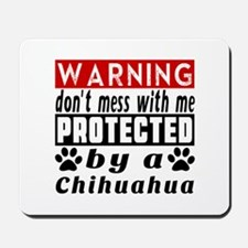 Protected By Chihuahua Dog Mousepad