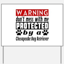 Protected By Chesapeake Bay Retriever Do Yard Sign