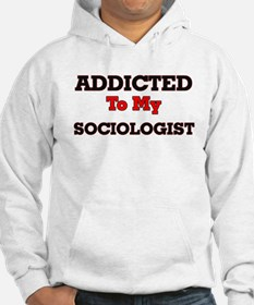 Addicted to my Sociologist Hoodie