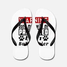Protected By Bull Terrier Dog Flip Flops