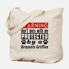 Protected By Brussels Griffon Dog Tote Bag