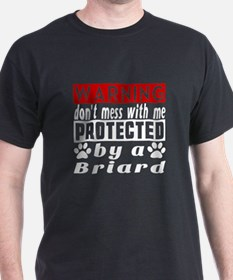 Protected By Briard Dog T-Shirt