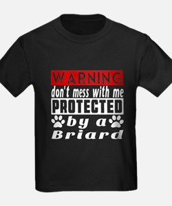 Protected By Briard Dog T