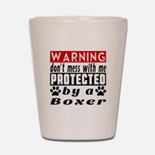 Protected By Boxer Dog Shot Glass