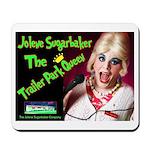 Jolene Sugarbaker Mousepad