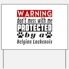 Protected By Belgian Laekenois Dog Yard Sign