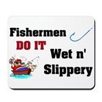 Fishermen DO IT Mousepad