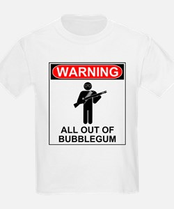 Warning All Out of Bubblegum T-Shirt