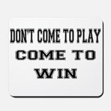 Come to Win Mousepad