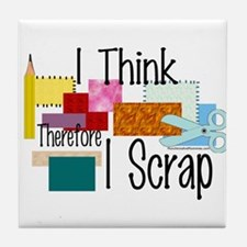 I Think Therefore I Scrap Tile Coaster