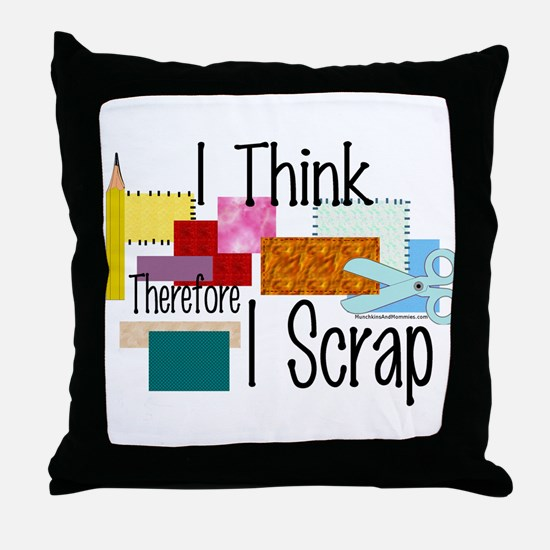 I Think Therefore I Scrap Throw Pillow