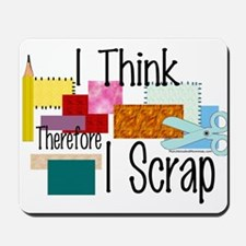 I Think Therefore I Scrap Mousepad