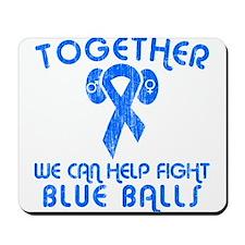 Help Fight Blue Balls Mousepad