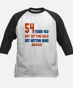 54 years old not getting bald Tee