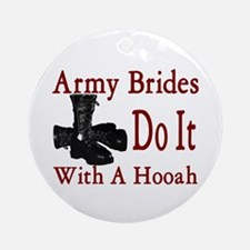 army brides do it with a hooah Ornament (Round)