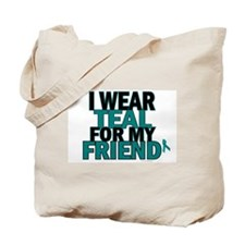 I Wear Teal For My Friend 5 Tote Bag