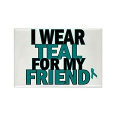 I Wear Teal For My Friend 5 Rectangle Magnet