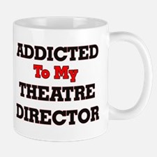 Addicted to my Theatre Director Mugs