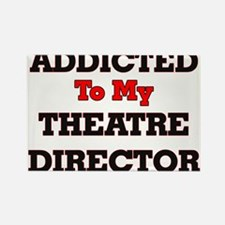 Addicted to my Theatre Director Magnets