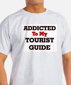 Addicted to my Tourist Guide T-Shirt