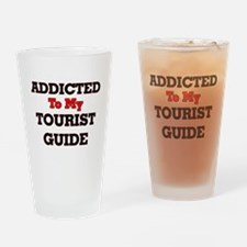 Addicted to my Tourist Guide Drinking Glass