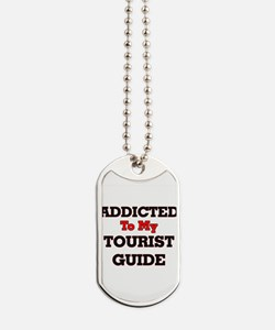 Addicted to my Tourist Guide Dog Tags